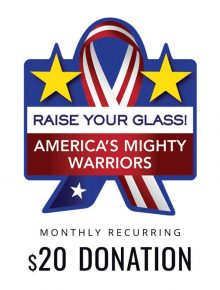 Monthly Recurring Donation to Raise Your Glass to America's Mighty Warriors